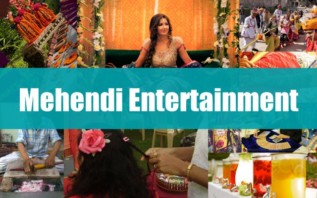 Mehendi Entertainment Options to keep your guests